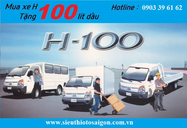 Mua H100 giá sốc tặng ngay 100 Lít Dầu .